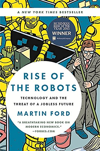 Rise of the Robots- Technology and the Threat of a Jobless Future