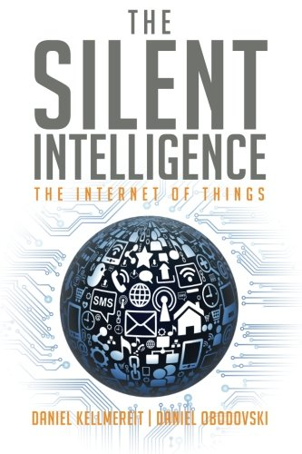 The Silent Intelligence- The Internet of Things
