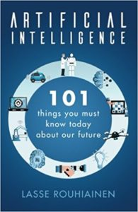 Artificial Intelligence- 101 Things You Must Know Today About Our Future