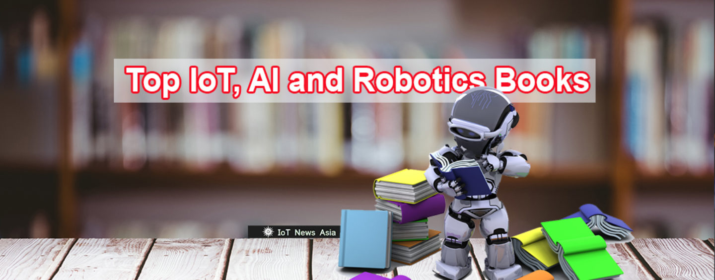 Top Iot Ai And Robotics Books Iotnews Asia
